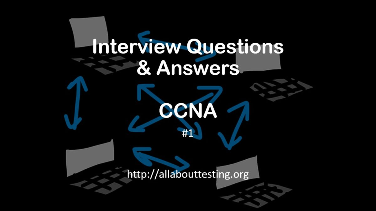 Interview Questions : CCNA | Network Security | Part 1