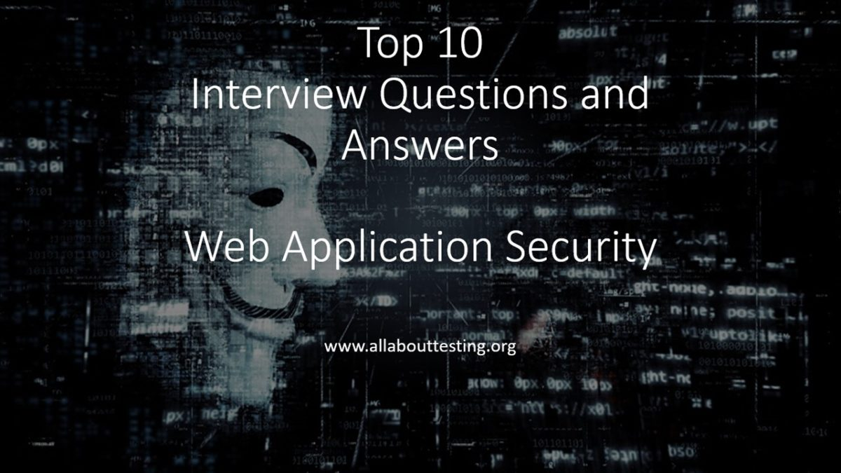 Interview Questions & Answers: Web Application Security Testing