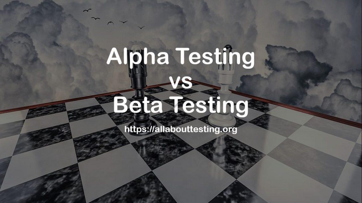Alpha Testing vs Beta Testing