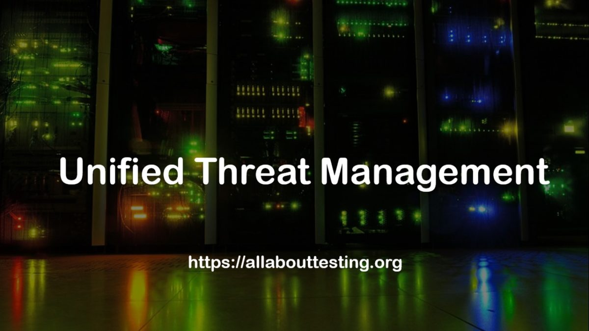 What is Unified Threat Management?
