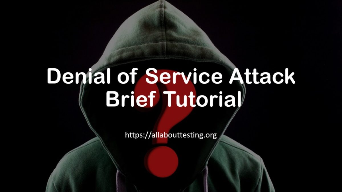 Denial of Service Attack: Brief Tutorial