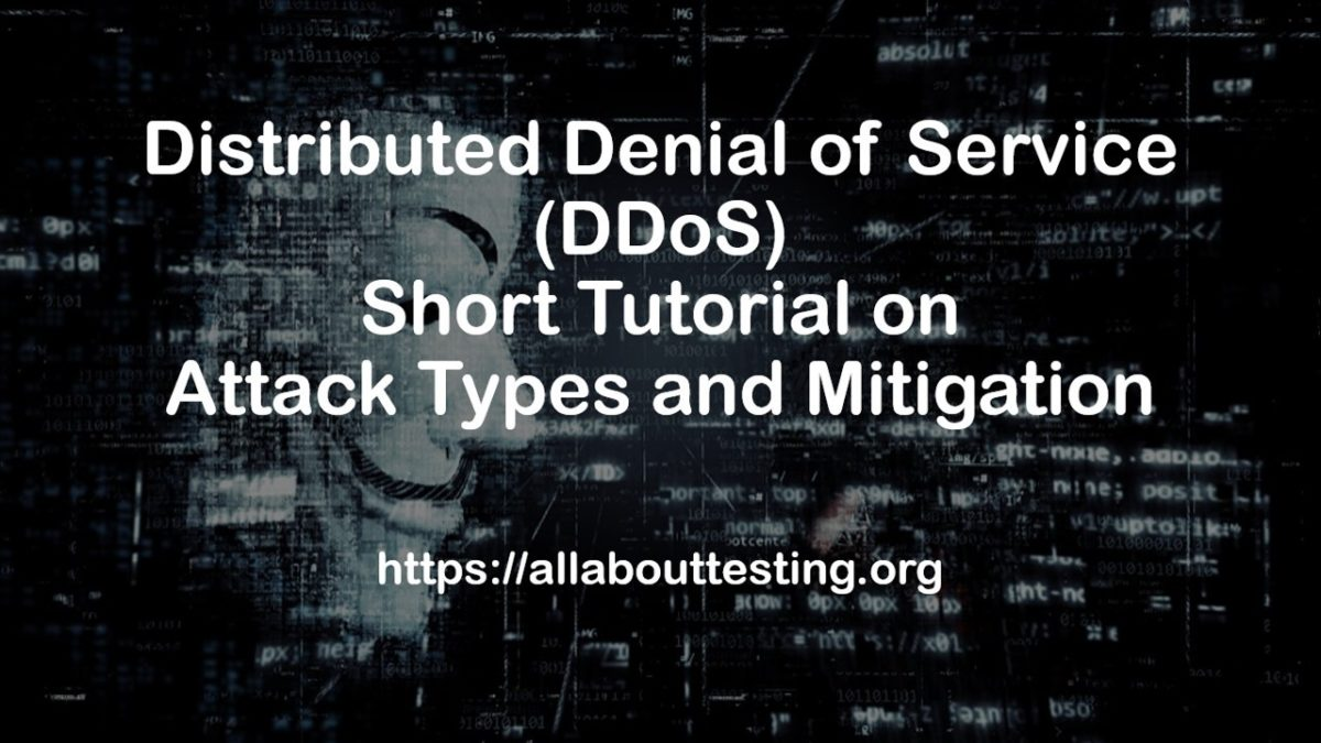 Distributed Denial of Service (DDoS): Short Tutorial on Attack Types and Mitigation