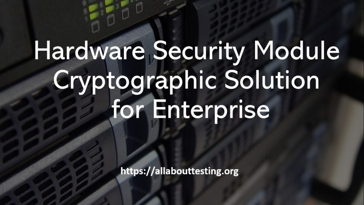 Hardware Security Module – Cryptographic Solution for Enterprise