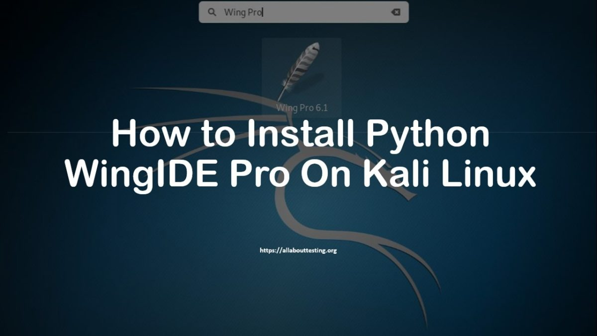 How to Install Python WingIDE Pro On Kali Linux