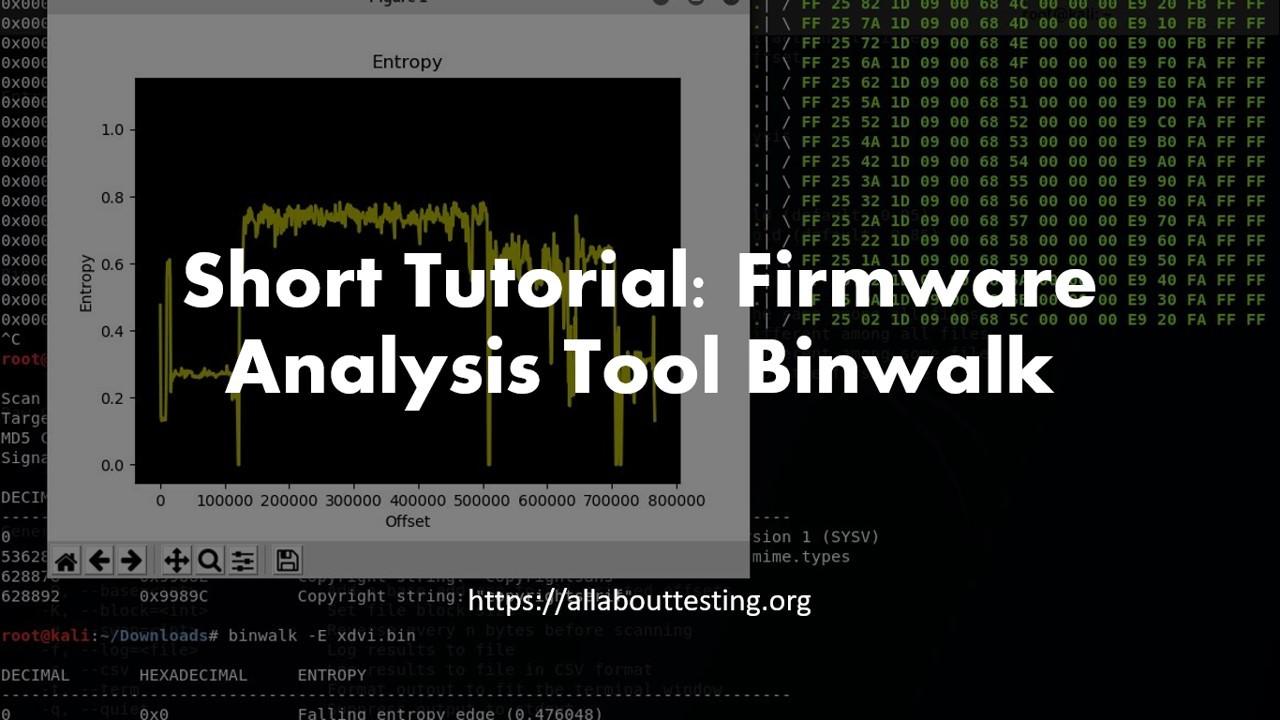 Short Tutorial: Firmware Analysis Tool Binwalk - All About